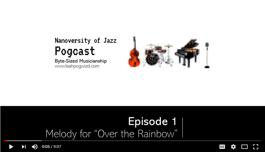 """Pogcast Episode 1: Melody for """"Over theRainbow"""""""